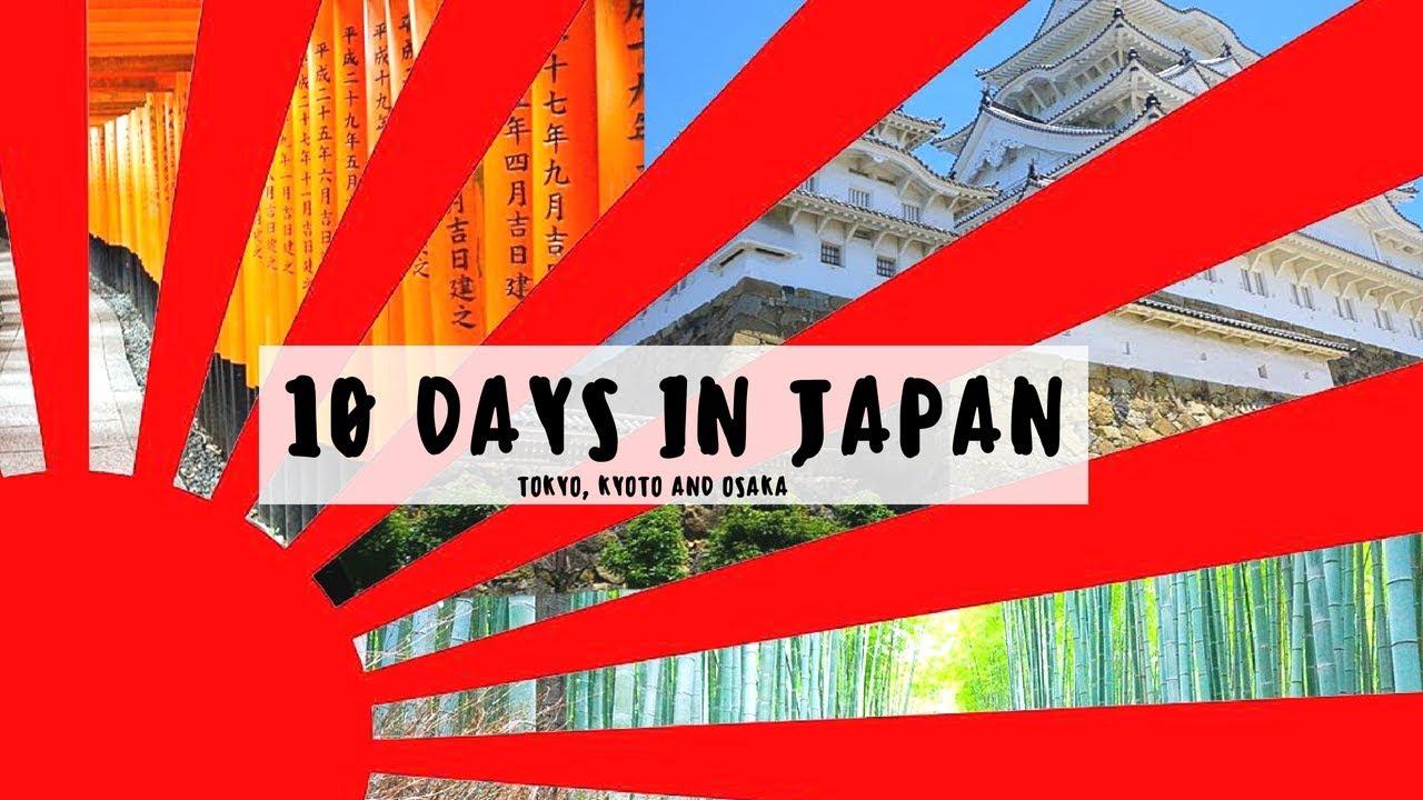 10 Days in Japan – Backpacking Japan – Tokyo Itinerary, Kyoto Itinerary and Osaka Itinerary