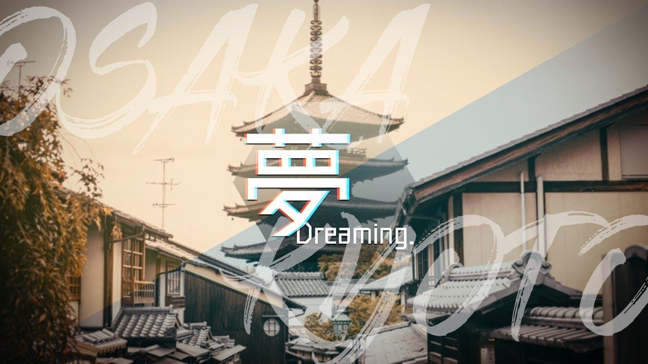 Kyoto & Osaka : Dreaming – 夢 Japan Cinematic Travel (日本旅遊紀錄)
