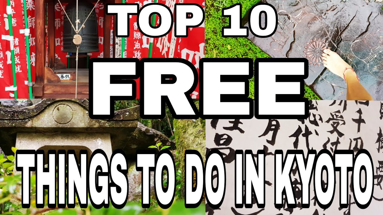 Top 10 FREE Things to do in KYOTO