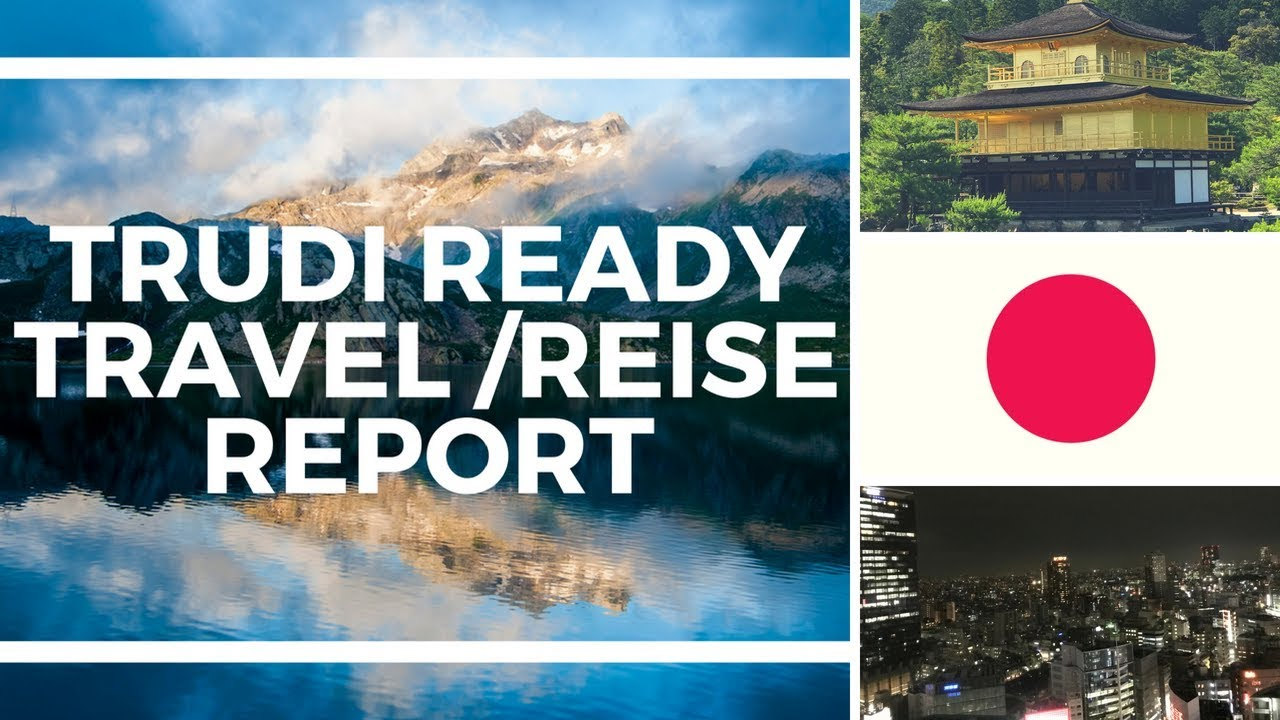 Trudi Ready Travel Vlog | Japan Erlebnis Teil 3 – Tour durch  Kyoto