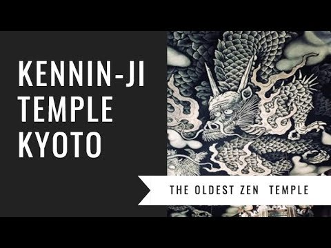 Kennin-ji Temple Kyoto | The Oldest Zen Buddhist Temple