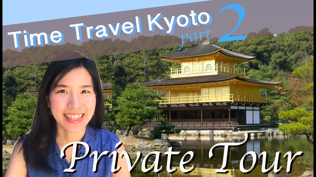 Seven Hours Time Travel in Kyoto –Part2–
