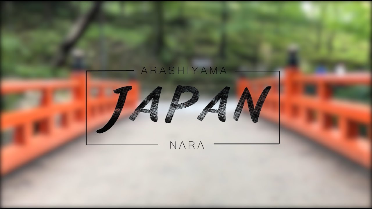 Arashiyama and Nara Escapade [Kyoto Travel Video] – Part 2