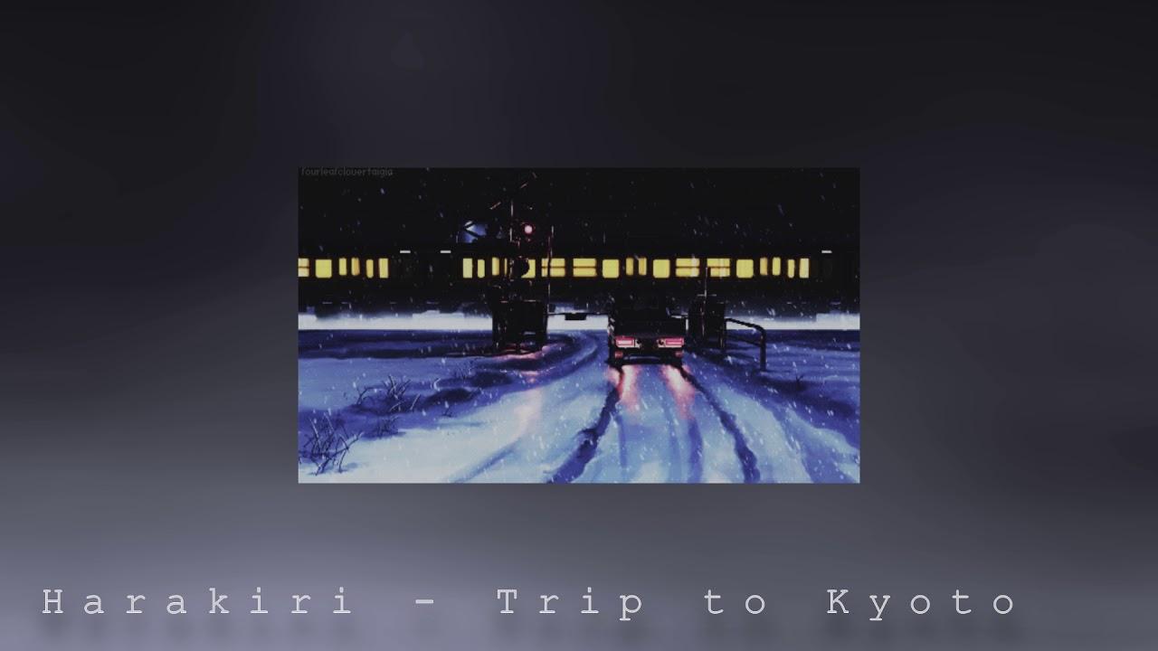 Harakiri – 【Trip to Kyoto】
