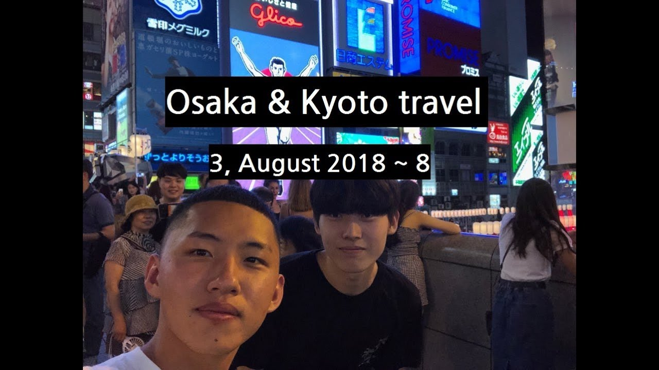 2018 I Osaka & Kyoto travel in Japan l 일본 오사카 & 교토 여행