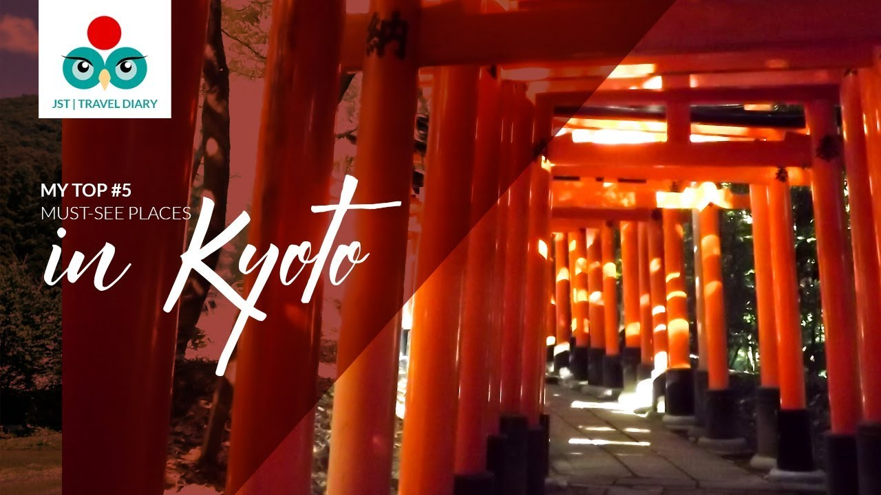 My top #5 must-see places in Kyoto | JST Travel diaries