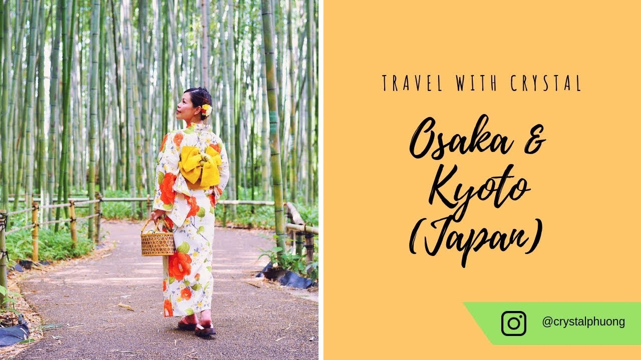 Travel with Crystal: Osaka, Kyoto Japan
