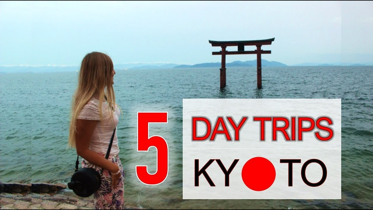 5 DAY TRIP IDEAS FROM KYOTO guide – Must Add To Your Japan Trip  京都一日游