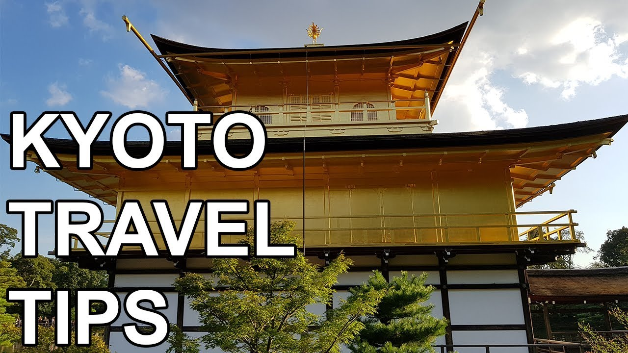 KYOTO TRAVEL TIPS – Dylan's Japan Trip Part 2
