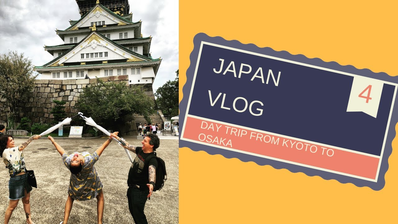 JAPAN VLOG 4: DAY TRIP FROM KYOTO TO OSAKA