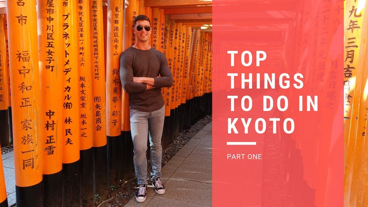 Top Things To Do In Kyoto Pt. 1 | Japan Travel Guide