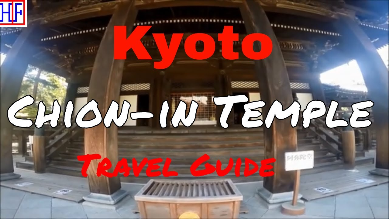 Kyoto | Chion-in Temple (TRAVEL GUIDE) | Episode# 10