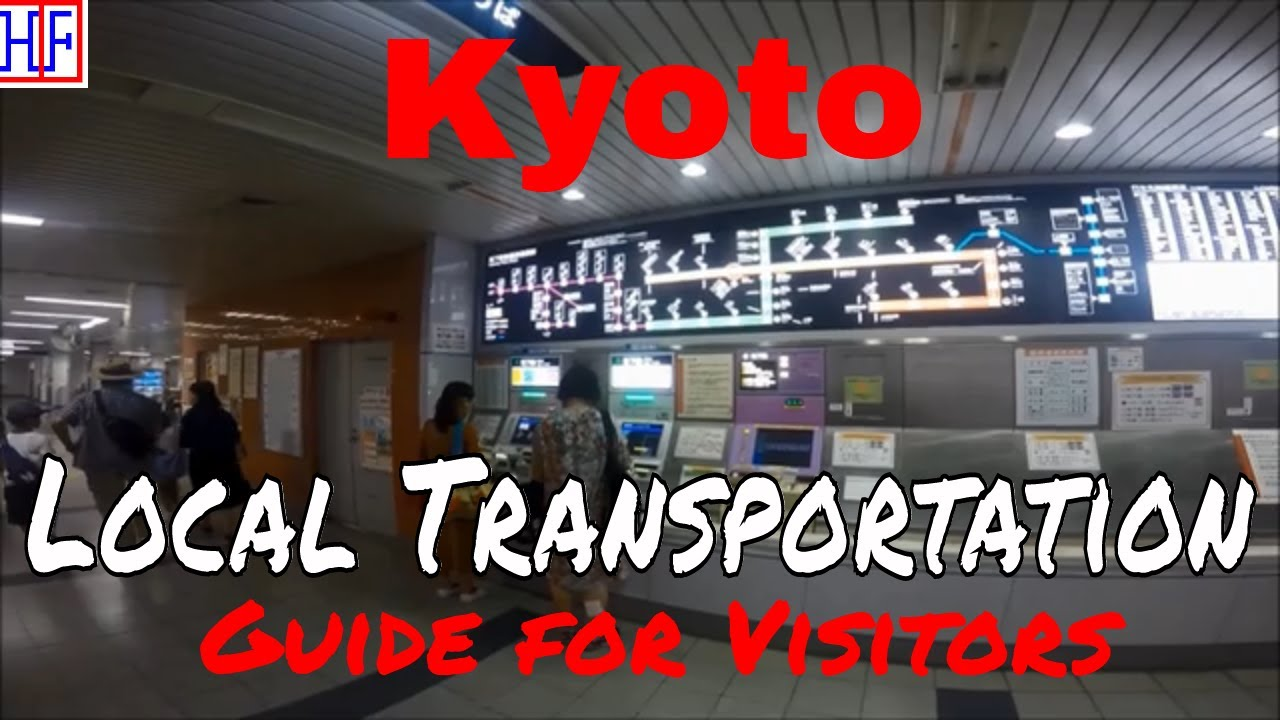 Kyoto | Local Transportation Guide – New 2019 (TRAVEL GUIDE) | Episode# 12