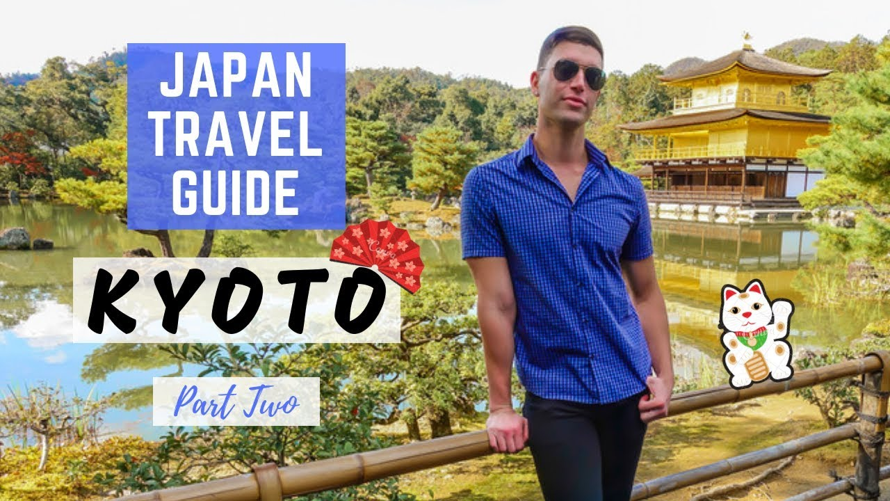 Top Things To Do In Kyoto Pt. 2 | Japan Travel Guide