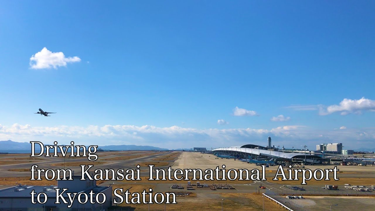[Travel Japan] Driving from Kansai International Airport (KIX) to Kyoto Station