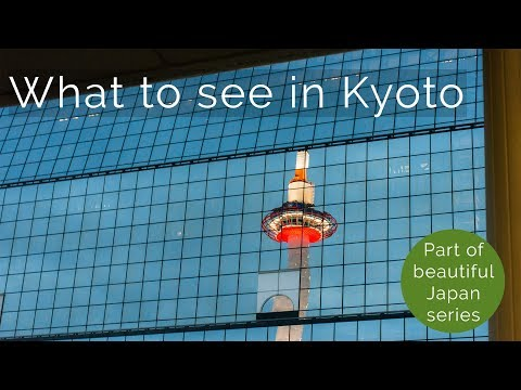 What to see in Kyoto | Some highlights | Globazine