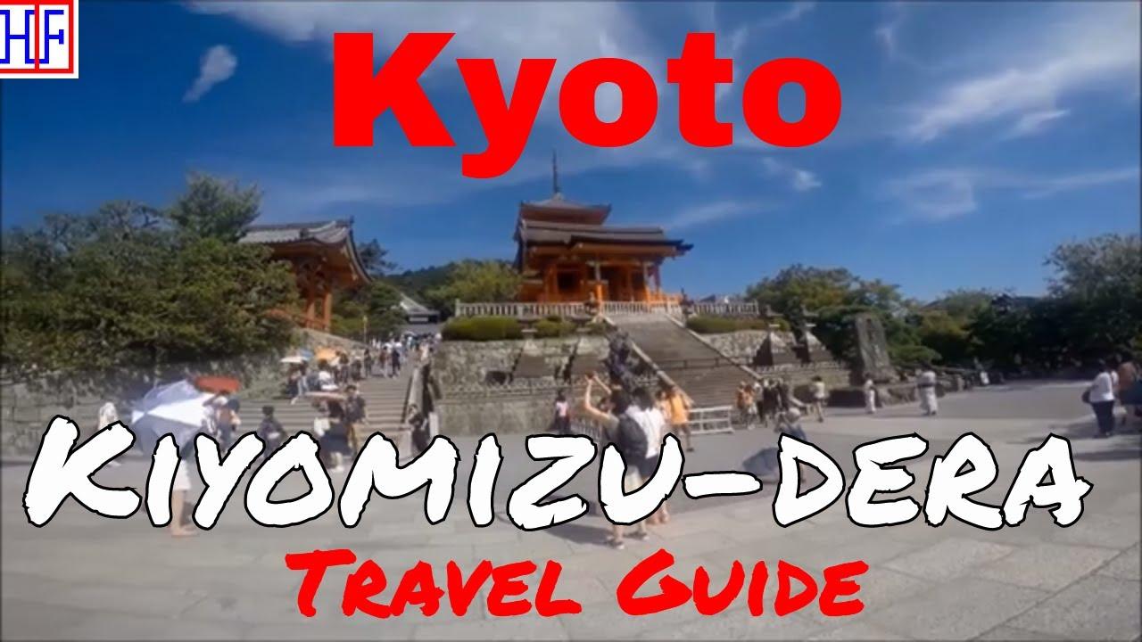 Kyoto   Kiyomizu-dera Temple (TRAVEL GUIDE)   Episode# 9