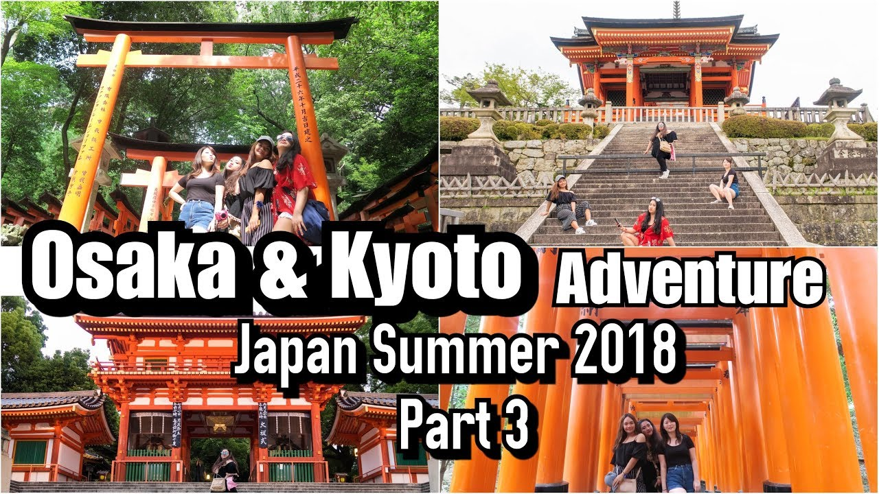 OSAKA & KYOTO Adventure! – JAPAN Summer 2018 PART 3