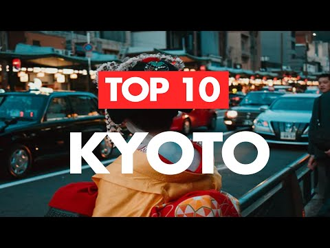 Top 10 Things to do in Kyoto for First-timers – Kyoto Travel Guide