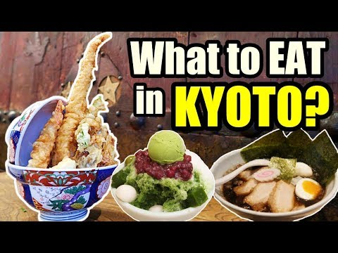 What to EAT in KYOTO in 2018? JAPAN FOOD GUIDE