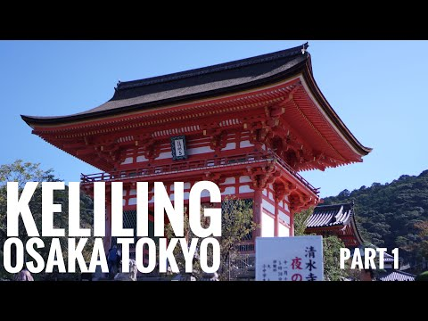 Travel Vlog #4 – Japan Part 1 – keliling Kyoto Osaka