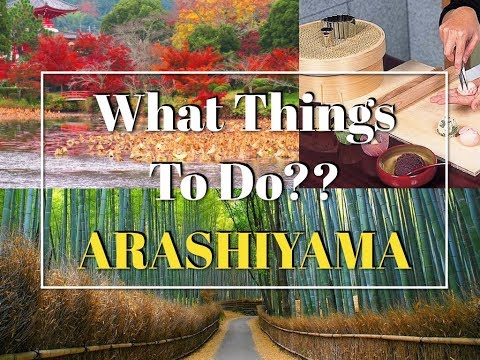 Top 12 Things To Do In Arashiyama Kyoto Japan