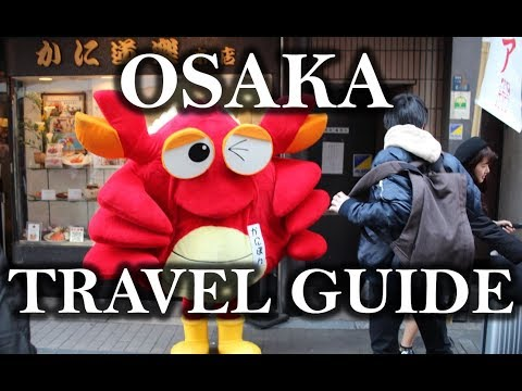 OSAKA TRAVEL GUIDE – Exploring Beautiful Western Japan – Including Nara and Kyoto