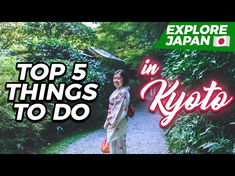 Japan Travel Guide | TOP 5 THINGS TO DO IN KYOTO | A 2-Day Itinerary in Kyoto