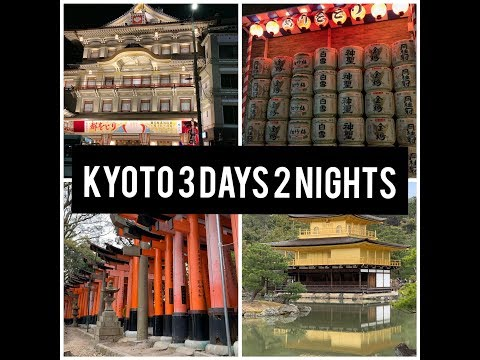 2019 KYOTO TRAVEL 3D2N | First Timer Top MUST GO Places