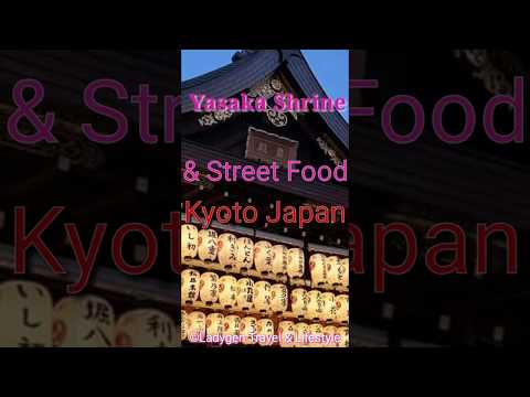 KYOTO Night Tour Street Food | Yasaka Shrine (2019)