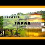TRAVEL 4K presents : 5 days in Kyoto, the ancient capital of japan in 4k ultra hd
