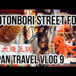 🥟🐙 JAPAN TRAVEL VLOG 9 | KYOTO TO OSAKA | DOTONBORI STREET FOOD | Manu Echeverri