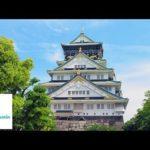 Osaka Travel Guide – Japan Memorable Moments