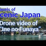 "Drone video of ""Ine no Funaya""  in Kyoto Prefecture / Travels of Scenic Japan /52 / Tabiator"