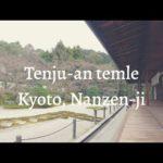 【Kyoto guide】Tenju an(=天寿庵)Nanzen-ji temple(=南禅寺)Japanese garden