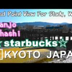 【4K】【Fixed Point View For Study, Work】STARBUCKS Sanjo-Ohashi Kyoto Japan -【勉強・作業用定点映像】スターバックス京都三条大橋